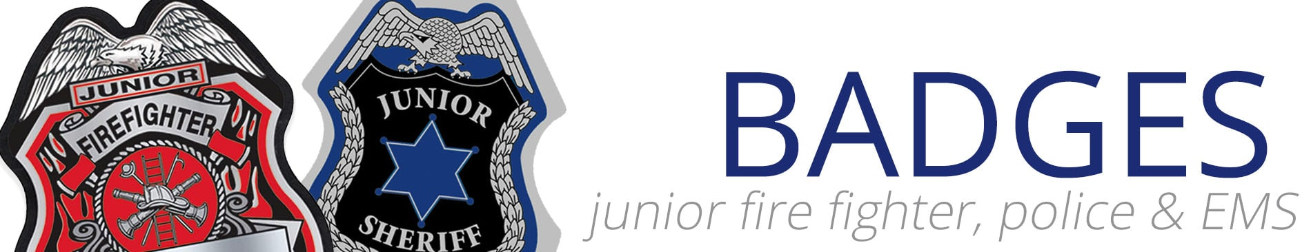 Junior Fire Fighter, Police Officer & EMS Badges